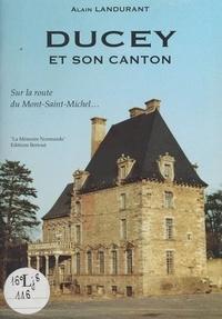 Alain Landurant - Ducey et son canton (Manche) - Sur la route du Mont-Saint-Michel....