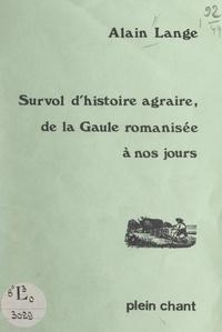 Alain Lange - Survol d'histoire agraire, de la Gaule romanisée à nos jours.