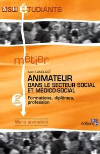 Alain Langlacé - Animateur dans le secteur social et médico-social.
