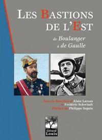 Alain Larcan et Frédéric Schwindt - Les bastions de l'est.