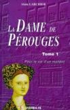 Alain Larchier - La Dame de Pérouges Tome 1 : Pour la vie d'un manant.
