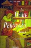 Alain Larchier - La Dame de Pérouges Tome 2 : La colère du Roi.