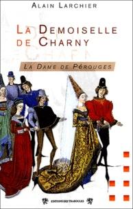 Alain Larchier - La Demoiselle de Charny.