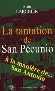 Alain Larchier - La tantation de San Pécunio.