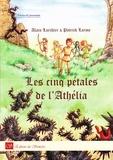 Alain Larchier et Patrick Larme - Les cinq pétales de l'Athélia.