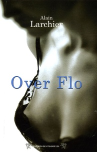 Alain Larchier - Over Flo.