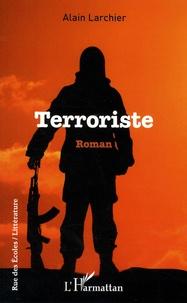 Alain Larchier - Terroriste.