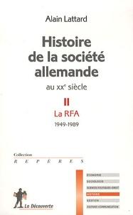 Alain Lattard - Histoire de la société allemande au XXe siècle - Tome 2 : La RFA 1949-1989.