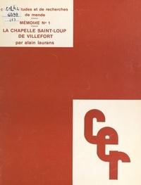 Alain Laurans et Hélène Latour - La chapelle Saint-Loup de Villefort.