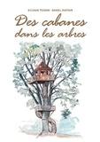 Alain Laurens - Des cabanes dans les arbres.