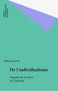 Alain Laurent - De l'Individualisme.