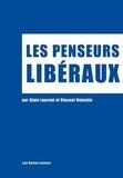 Alain Laurent et Vincent Valentin - Les penseurs libéraux.