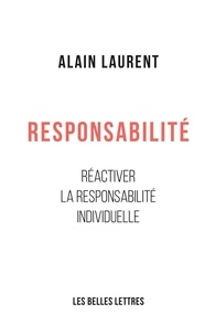 Alain Laurent - Responsabilité - Réactiver la responsabilité individuelle.