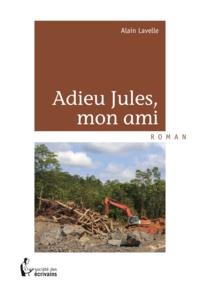 Alain Lavelle - Adieu jules, mon ami.