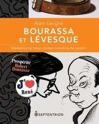 Alain Lavigne - Bourassa et Lévesque - Marketing de raison contre marketing de passion.