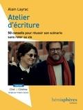 Alain Layrac - Atelier d'écriture : 50 conseils pour réussir son scénario sans rater sa vie.