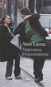 Alain Layrac - Mauvaises fréquentations.