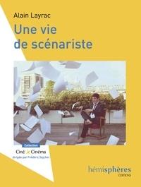 Alain Layrac - Une vie de scénariste.