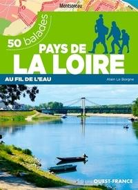 Alain Le Borgne - 50 balades en Pays de la Loire au fil de l'eau.