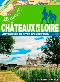 Alain Le Borgne - Châteaux de la Loire autour de 28 sites d'exception - 28 balades.