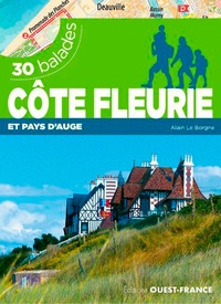 Alain Le Borgne - Côte fleurie et le pays d'Auge - 30 balades.