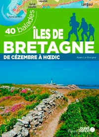 Alain Le Borgne - Iles de Bretagne - De Cézembre à Hoedic, 40 balades.