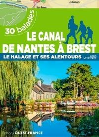 Alain Le Borgne - Le canal de Nantes à Brest - Le halage et alentours, 30 balades.