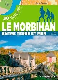Alain Le Borgne - Le Morbihan entre terre et mer - 30 balades.