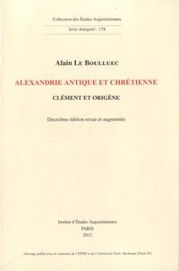 Alain Le Boulluec - Alexandrie Antique et chrétienne - Clément et Origène.