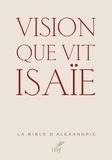 Alain Le Boulluec et Philippe Le Moigne - Vision que vit Isaïe.