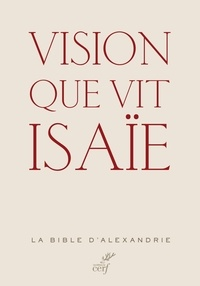 Alain Le Boulluec et Alain Le Boulluec - Vision que vit Isaïe.