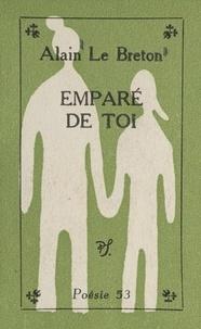 Alain Le Breton - Emparé de toi.