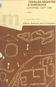 Alain Le Brun - Fouilles récentes à Khirokitia, Chypre, 1977-1981 (1) : Texte.