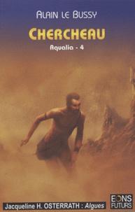 Alain Le Bussy - Aqualia Tome 4 : Chercheau.