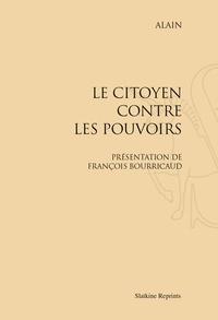 Alain et François Bourricaud - Le citoyen contre les pouvoirs - Réimpression de l'édition de Paris, 1926.