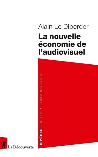 Alain Le Diberder - La nouvelle économie de l'audiovisuel.