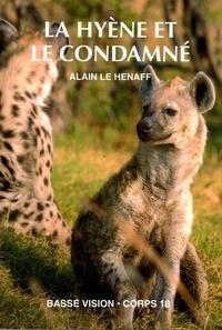 Alain Le Henaff - La Hyène et le Condamné.