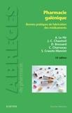 Alain Le Hir et Jean-Claude Chaumeil - Pharmacie galénique - Bonnes pratiques de fabrication des médicaments.