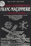 Alain Le Kern et Roger-Luc Mary - Les grandes réalisations de la franc-maçonnerie à travers l'histoire.