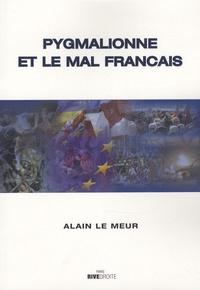 Alain Le Meur - Pygmalionne et le mal français.