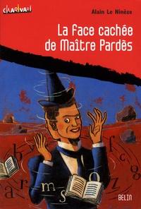 Alain Le Ninèze - La face cachée de Maître Pardès.