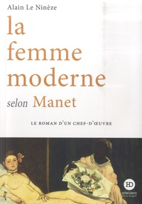 Alain Le Ninèze - La femme moderne selon Manet.