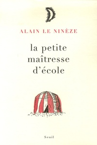 Alain Le Ninèze - La petite maîtresse d'école.
