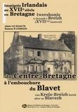 Alain Le Noac'h et Eamon O Ciosain - Immigrés irlandais au XVIIe siècle en Bretagne - Du Centre-Bretagne à l'embouchure du Blavet.