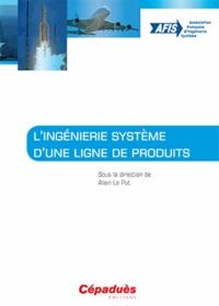 L'ingénierie système d'une ligne de produits - Alain Le Put pdf epub