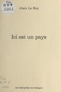 Alain Le roy - Ici est un pays.