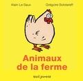 Alain Le Saux et Grégoire Solotareff - Animaux de la ferme.