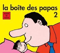 Alain Le Saux - La boîte des papas 2.