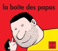 Alain Le Saux - La boîte des papas.