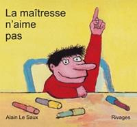 Alain Le Saux - La maîtresse n'aime pas.